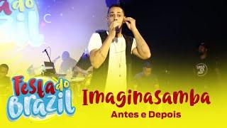 Imaginasamba - Antes e Depois (Ao Vivo na Festa do Brazil) FM O Dia