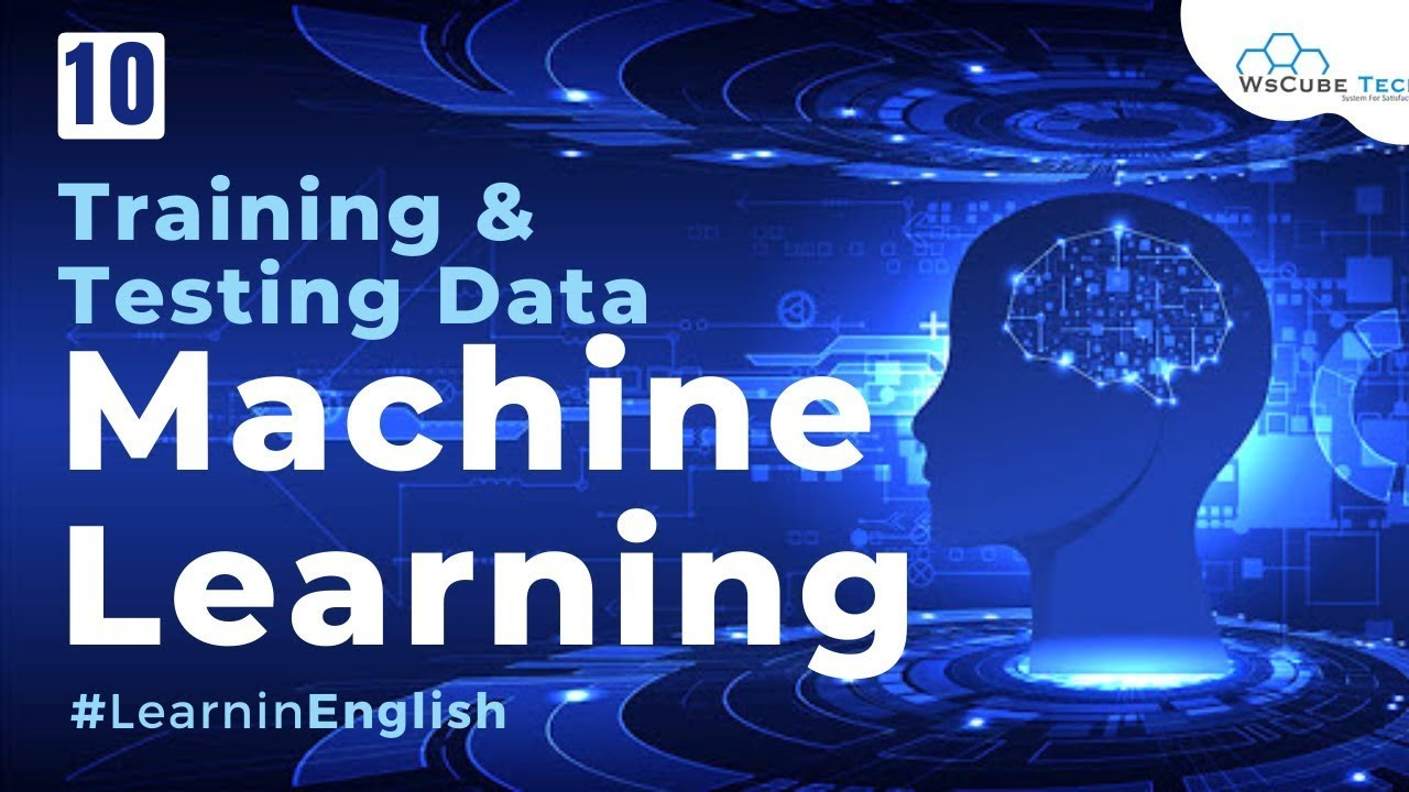 Training and Testing Data in Machine Learning