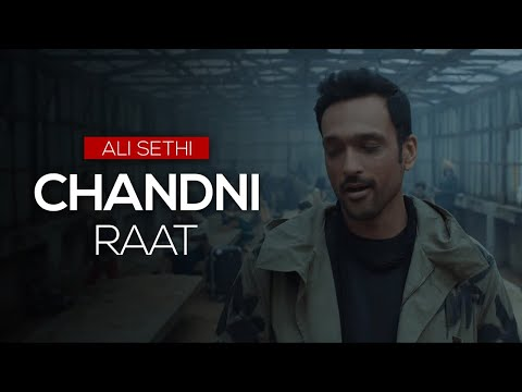 Ali Sethi - Chandni Raat (Official Video)