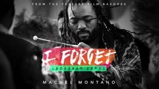 I Forget (LAZAbeam Remix) (Official Audio) - Machel Montano