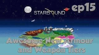 Starbound Ep15 Amazing New Armour/Weapon Tiers (Tier6)
