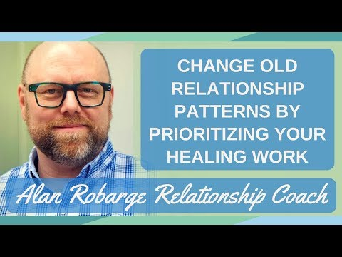 Change Old Relationship Patterns By Prioritizing Your Healing Work