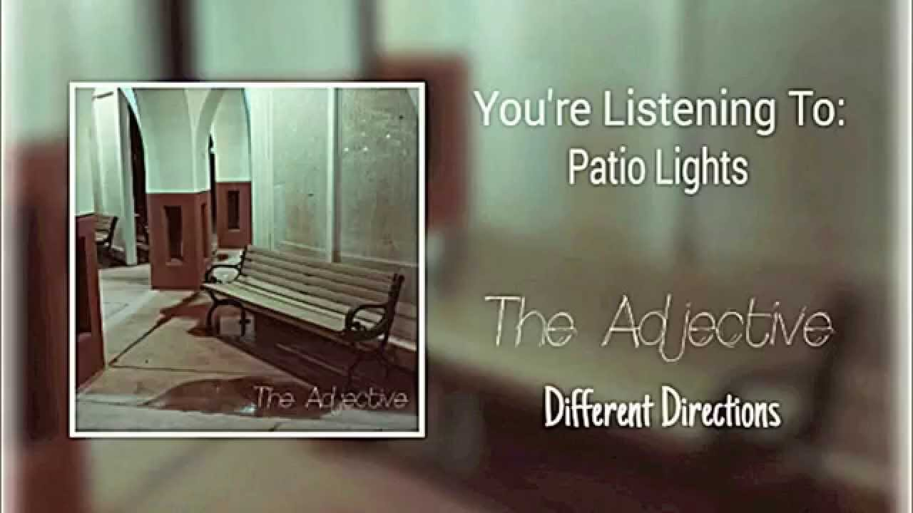 ... Patio Lanterns Lyrics By The Adjective Quot Patio Lights Quot ...