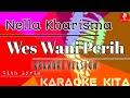 Wes Wani Perih - Nella Kharisma - KOPLO (Karaoke Tanpa Vocal)
