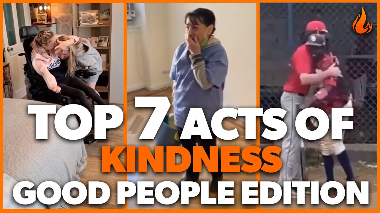 Top 7 Acts of Kindness  GOOD PEOPLE 2021  Faith In Humanity Restored