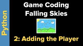 Python Game Tutorial: Falling Skies Part 2
