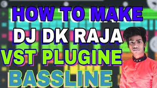 DK Raja ||VST Plugine Bassline In FL Studio Mobile ||VST Plugine Pattern Aise Banao