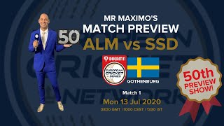 ALM vs SSD | Mr Maximo's Match Preview | Dream11 European Cricket Series Gothenburg Match 1