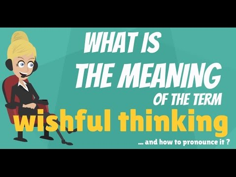 What is WISHFUL THINKING? What does WISHFUL THINKING mean? WISHFUL THINKING meaning & explanation