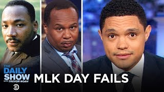 These People Failed Martin Luther King Jr. Day | The Daily Show