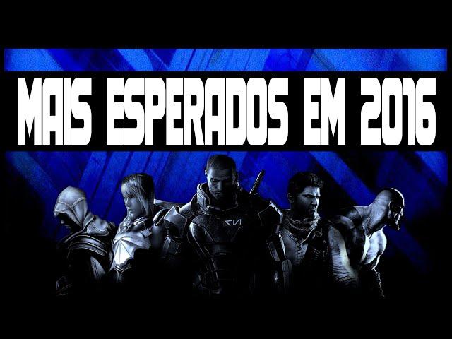 Os Jogos mais aguardados para 2016