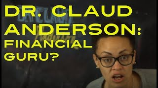 Dr Claud Anderson Deconstructed
