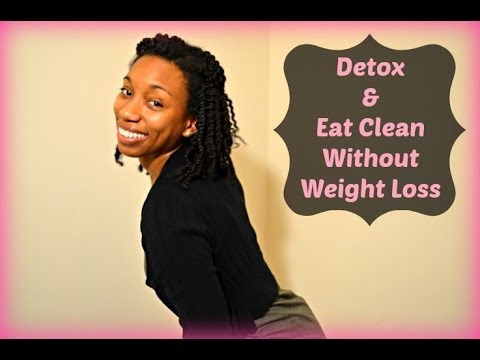 DIET: Detox & Eat Clean Without Weight Loss!