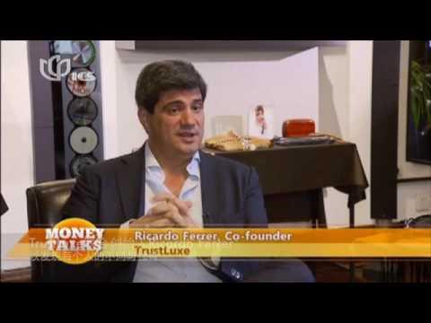 Trustluxe CEO Ricardo Ferrer on ICS - Money Talk (Shanghai TV)