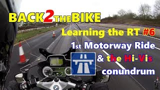 Learning the R1200RT #6 - Motorways and the Hi-Vis Conundrum