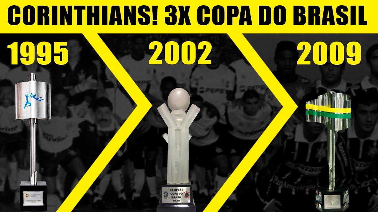 COPA DO BRASIL - Todos os títulos do #CORINTHIANS - 95-02-09 - YouTube