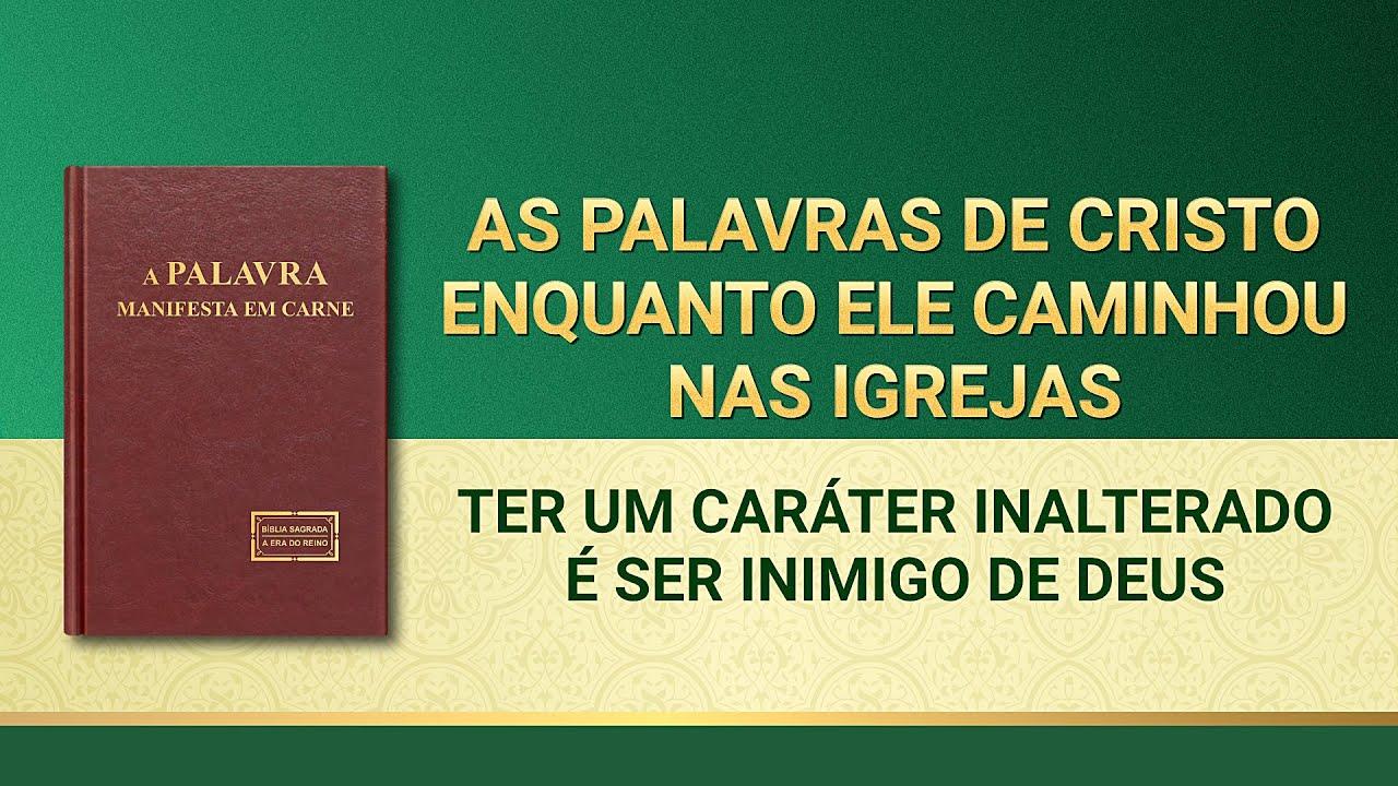 """Palavra de Deus """"Ter um caráter inalterado é ser inimigo de Deus"""""""