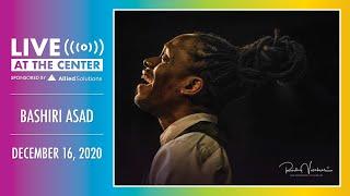 Bashiri Asad | Live at the Center