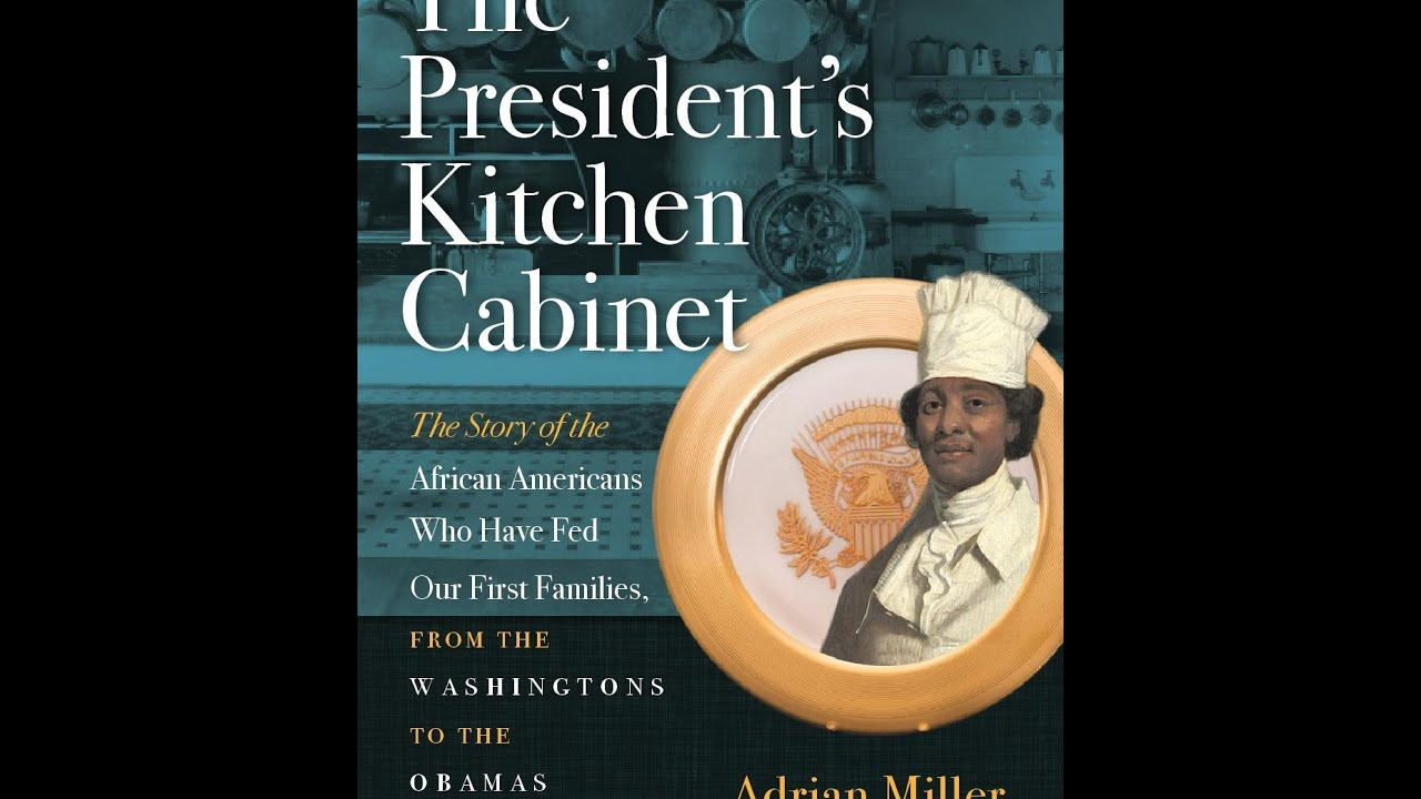 The President S Kitchen Cabinet Youtube