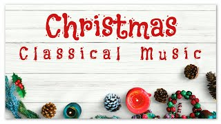 Christmas Classical Music - Soothing Instant Relief Calming Instrumental Music