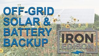 Parts of an Off-Grid Solar & Battery System explained by Iron Edison