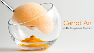 Carrot Air with Tangerine Granita - Molecular Gastronomy light foam