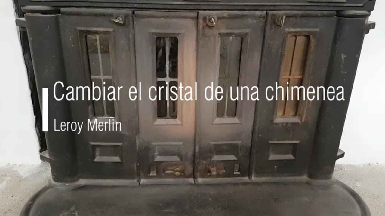 Cómo Cambiar El Cristal De Una Chimenea Leroy Merlin Youtube