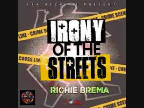 RICHIE BREMA = DUB PLATE STYLE - IRONY OF THE STREETS