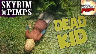 Skyrim for Pimps - Dead Kid (S6E37) - GameSocietyPimps