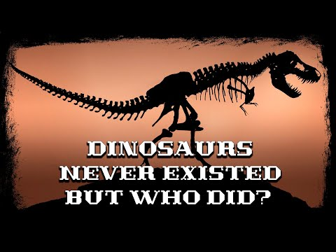 Dinosaurs Never Existed, but who did?