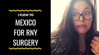 My WEIGHT LOSS journey with gastric bypass (RNY) surgery in MEXICO! Plus TIPS *VLOG 1*