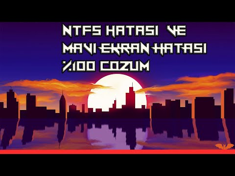 MAVİ EKRAN - SİYAH EKRAN NTFS HATASI  [[%100 çözüm]]