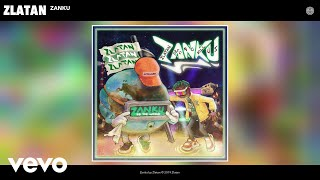 Zlatan - Zanku (Audio)