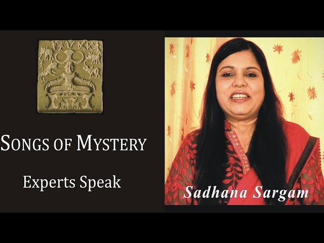 MOHENJO DARO: A Song of Mystery?   Experts Speak   Sadhana Sargam