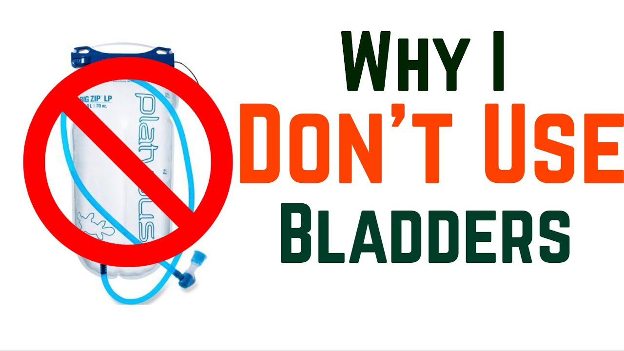 why i don t use water bladders youtube