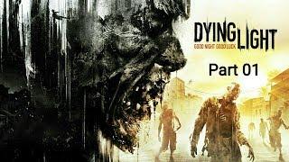 Dying Light_Прохождение. Часть 1
