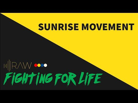 Sunrise Movement | RAW's Fighting For Life Series