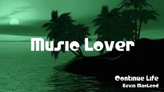 🎵 Continue Life - Kevin MacLeod 🎧 No Copyright Music 🎶 YouTube Audio Library