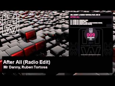 Mr Danny, Ruben Tortosa - After All - Radio Edit - feat. Eve M - HouseWorks