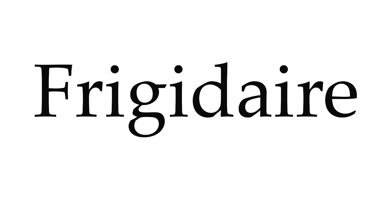 frigidaire logo. how to pronounce frigidaire logo