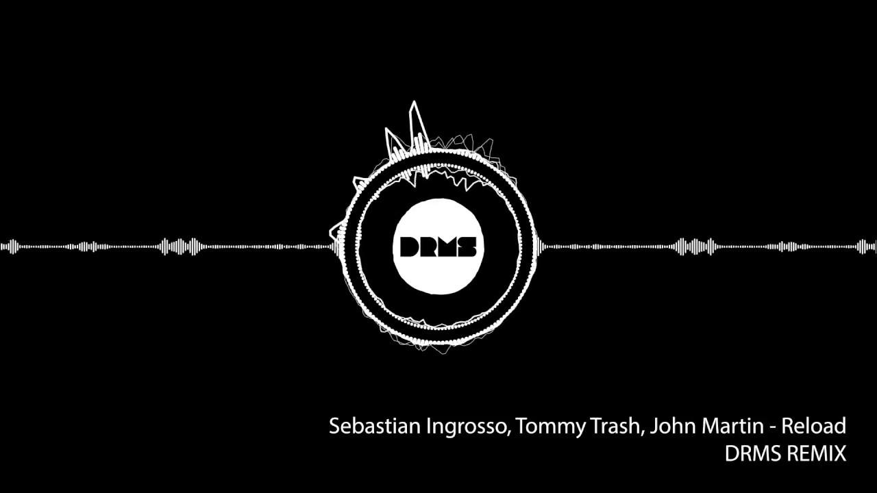 Reload - Sebastian Ingrosso, Tommy Trash, John Martin ...