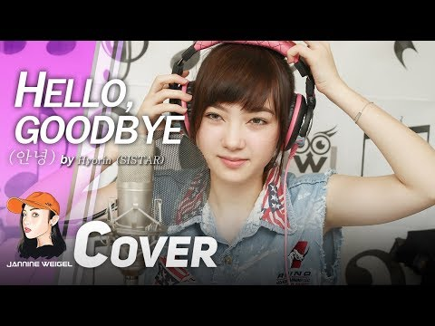 Hyorin (SISTAR) - Hello, Goodbye (안녕) FMV cover by Jannine Weigel (พลอยชมพู)
