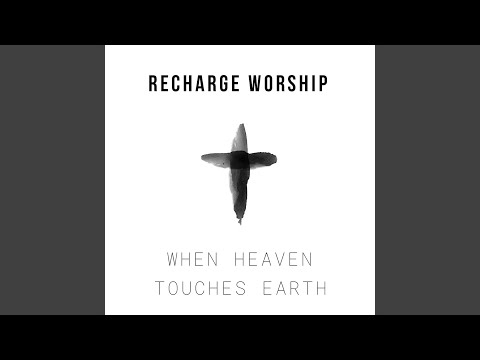 When Heaven Touches Earth (Live)