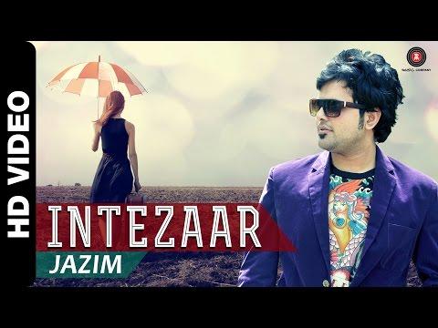 Intezaar Official Video   Jazim Sharma   HimmanshooMalhotra & Aanushka Khosla