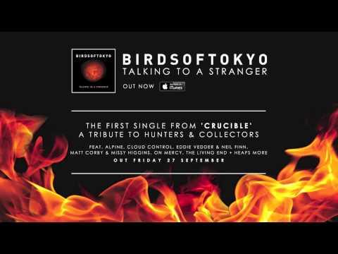 Birds of Tokyo - Talking to a Stranger