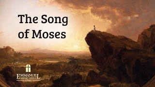 The Song of Moses - Sun AM 10/18/20 - Pastor Bob Gray II