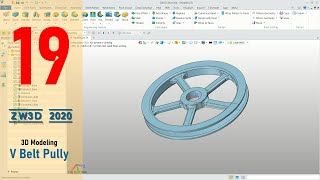 #19 ZW3D 2020 V Belt Pully Modeling Tutorial For Beginner