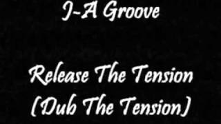 J-A Groove - Release The Tension (Dub The Tension)