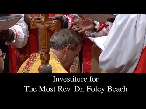 Investiture for The Most Rev. Dr. Foley Beach