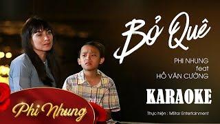[Karaoke] Bỏ Quê - Phi Nhung ft Hồ Văn Cường || Official